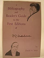 A bibliography and reader's guide to the first editions of P. G. Wodehouse,