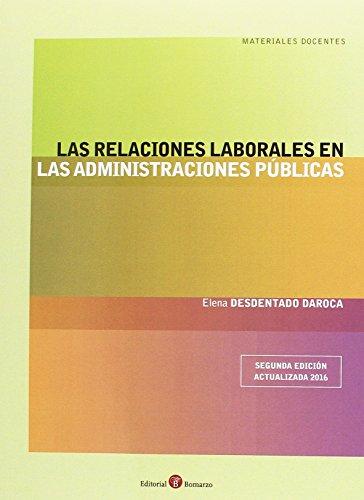 Las relaciones laborales en las Administraciones públicas por Elena Desdentado Daroca