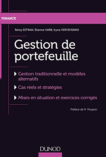 Gestion de portefeuille : Gestion traditionnelle et modèles alternatifs (Gestion - Finance) par Rémy Estran, Etienne Harb, Iryna Veryzhenko