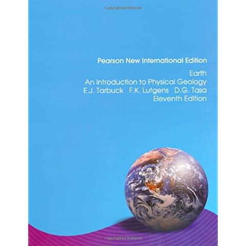 Earth: Pearson New International Edition:An Introduction to Physical  Geology