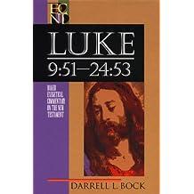 Luke 9:51-24:53 (Baker Exegetical Commentary on the New Testament)