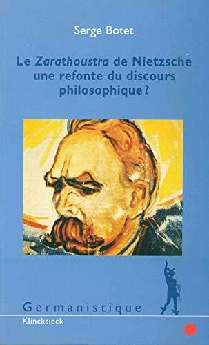 Le Zarathoustra de Nietzsche : une refonte du discours philosophique ?