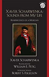 Xaver Scharwenka: Sounds from My Life: Reminiscences of a Musician