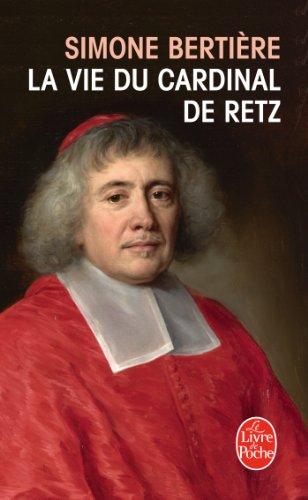 La Vie du Cardinal de Retz par Simone Bertière