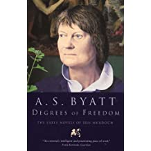 Degrees Of Freedom: The Early Novels of Iris Murdoch