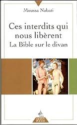 Ces interdits qui nous libèrent : la bible sur le divan