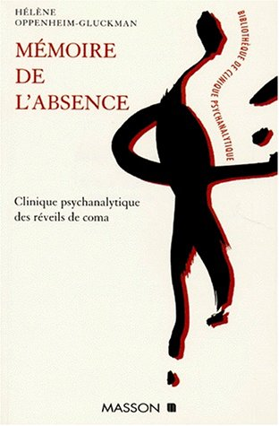 Memoire de l'absence. Clinique psychanalytique des reveils de coma
