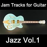 Jam Tracks for Guitar: Jazz, Vol. 1