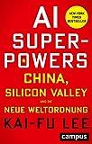 AI-Superpowers: China, Silicon Valley und die neue Weltordnung