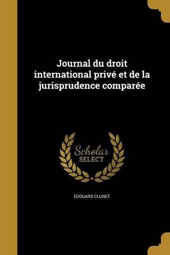 Journal Du Droit International Prive Et de La Jurisprudence Comparee