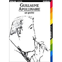 Guillaume Apollinaire : Un poète