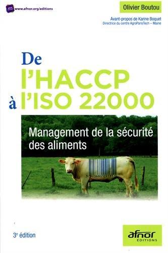 De l'HACCP à l'ISO 22000: Management de la sécurité des aliments. par Olivier Boutou