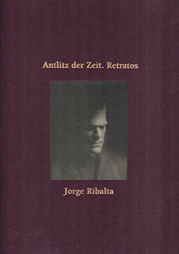 Jorge Ribalta: Antlitz der Zeit, Retratos por Jorge; Et Al Ribalta