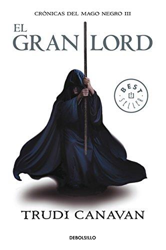 El Gran Lord = The High Lord (Cronicas del Mago Negro) por Trudi Canavan