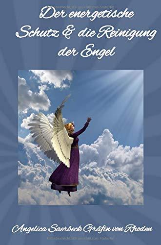 Der energetische Schutz & Reinigung der Engel: Energiearbeit & Gebete