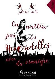 On n'attire pas les hirondelles avec du vinaigre par Juliette Sachs
