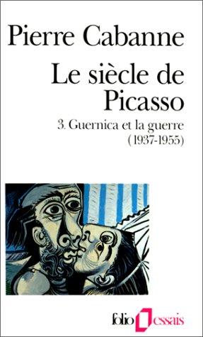 Le Siècle de Picasso, tome 3 : Guernica et la Guerre (1937-1955)