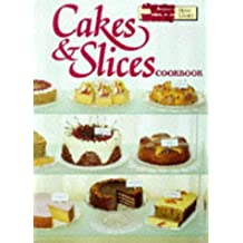 """Cakes and Slices Cookbook (""""Australian Women's Weekly"""" Home Library)"""