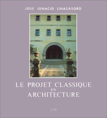 LE PROJET CLASSIQUE EN ARCHITECTURE