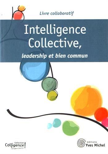 Intelligence Collective Leadership et Bien Commun par Collectif