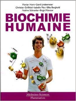 Biochimie humaine de Florian Horn,Gerd Lindenmeier,Christian Grillhösl ( 13 avril 2005 ) par Gerd Lindenmeier,Christian Grillhösl Florian Horn