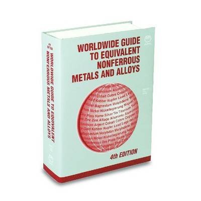worldwide-guide-to-equivalent-nonferrous-metals-and-alloys-by-author-asm-international-published-on-