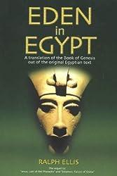 Eden in Egypt: Adam and Eve Were Pharaoh Akhenaton and Nefertiti