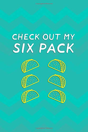 Check Out My Six Pack: Blank Lined Notebook Journal Diary Composition Notepad 120 Pages 6x9 Paperback ( Taco )  Aqua - Land Check Shirt