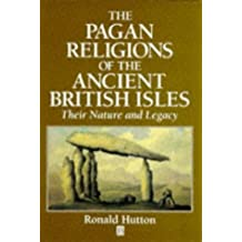 Pagan Religions of the Ancient British Isles: Their Nature and Legacy
