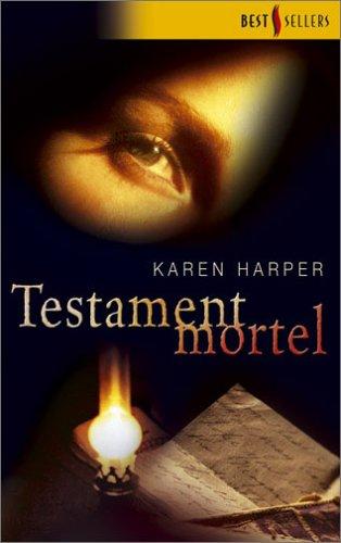 Testament mortel par Karen Harper