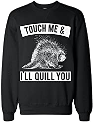 Touch Me & I'll Quill You Dangerous Porcupine Sudadera clásica Unisex Sweatshirt