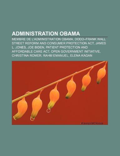 Administration Obama: Membre de L'Administration Obama, Dodd-Frank Wall Street Reform and Consumer Protection ACT, James L. Jones, Joe Biden