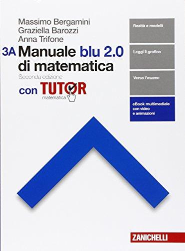 Manuale blu 2.0 di matematica. Con tutor. Per le Scuole superiori. Con e-book. Con espansione online: 3