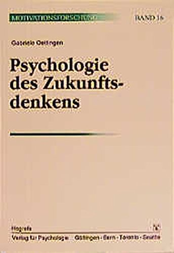 Psychologie des Zukunftsdenkens: Erwartungen und Phantasien (Motivationsforschung)