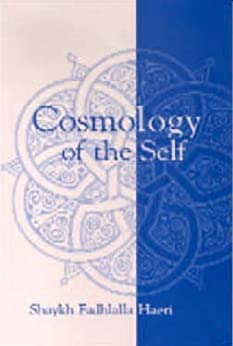 Cosmology of the Self (English Edition) di [Haeri, Shaykh Fadhlalla]