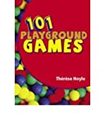 [101 Playground Games: Enliven and Enrich Any Playtime - a Collection of Active and Engaging Games for Children] [by: Therese Hoyle]