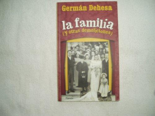 Descargar Libro La familia y otras demoliciones / the Family and other Demolitions de German Dehesa