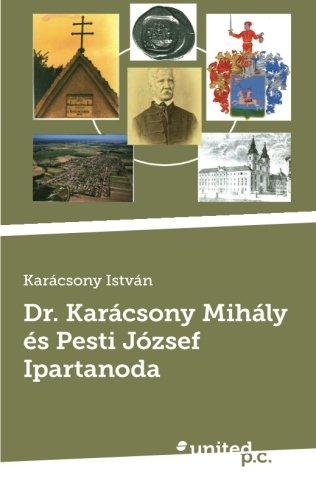 Dr. Karácsony Mihály és Pesti József Ipartanoda