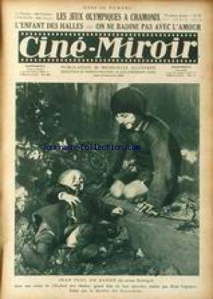 CINE MIROIR [No 47] du 01/04/1924 - LES JEUX OLYMPIQUES A CHAMONIX - L'ENFANT DES HALLES - JEAN PAUL DE BAERE - RENE LEPRINCE - ON NE BADINE PAS AVEC L'AMOUR - MLLE MARQUISETTE ET M. JAQUE CHRISTIANY - GASTON RAVEL.