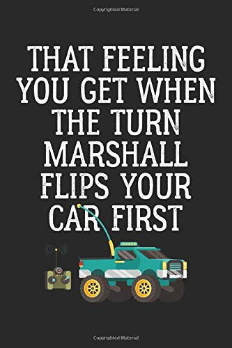 That Feeling You Get When The Turn Marshall Flips Your Car First: RC Car Blank Sketchbook Paper, RC Car Notebook, RC Car Sketch Book, RC Car Gift - 6x9 - 100 Sketchbook Drawing Blank Paper Pages Rc Notebook