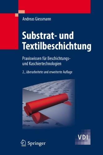 Substrat- und Textilbeschichtung: Praxiswissen für Beschichtungs- und Kaschiertechnologien (VDI-Buch)