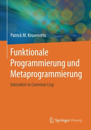 Funktionale Programmierung und Metaprogrammierung: Interaktiv in Common Lisp