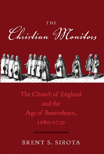 The Christian Monitors: The Church of England and the Age of Benevolence, 1680-1730 (The Lewis Walpole Series in Eighteenth-Century Culture and History) (English Edition)