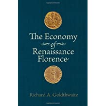 The Economy of Renaissance Florence by Richard A. Goldthwaite (2009-02-05)