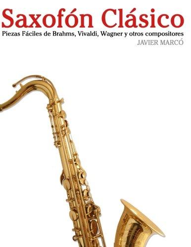Saxofón Clásico: Piezas fáciles de Brahms, Vivaldi, Wagner y otros compositores