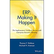 ERP: Making It Happen: The Implementers′ Guide to Success with Enterprise Resource Planning
