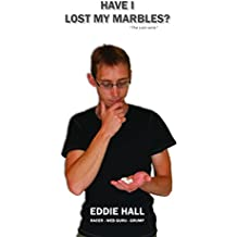 Have I Lost My Marbles? The UK's Youngest Grumpy Old Man: The Lost Rants