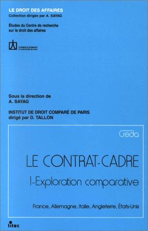 Le contrat cadre, tome 1. Exploration comparative : France, Allemagne, Italie, Angleterre, Etats-Unis par Paris Ccip Chambre Commerce