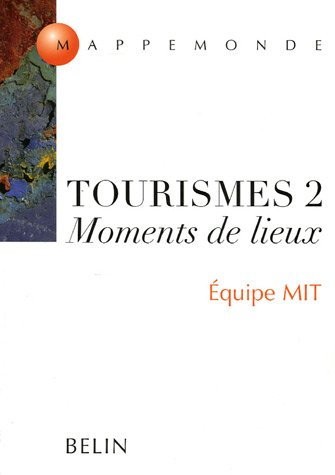 Tourismes 2 par Philippe Duhamel, Giorgia Ceriani Sebregondi, Vincent Coëffé, Anne Gaugue, Collectif