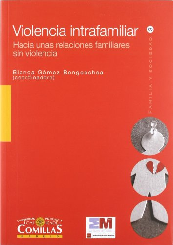 Violencia intrafamiliar: hacia unas relaciones familiares sin violencia (Familia y Sociedad)